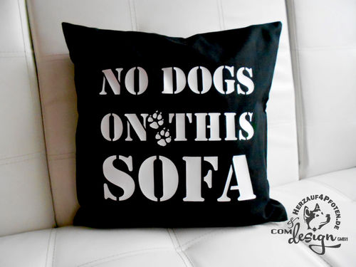 Kissenbezug - No Dogs on this Sofa -