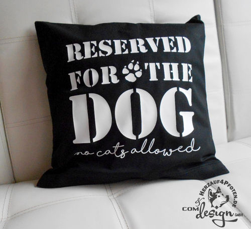 Kissenbezug -Reserved for the Dog-